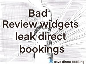 "Image showing leaking pipe and text ""Bad Review widgets leak direct bookings"""